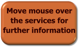 Move mouse over the services for further information
